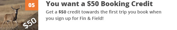 Join Fin & Field Because you Want a $50 Booking Credit